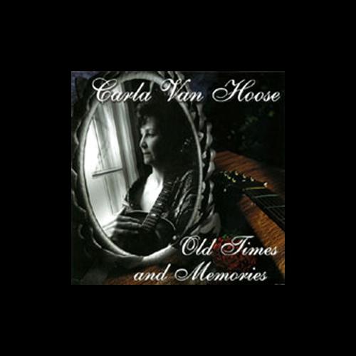 Carla VanHoose - Old Times and Memories (2003-ish)