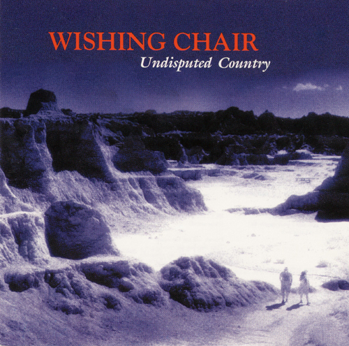 Wishing Chair, Undisputed Country,1998